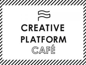 講演「CREATIVE PLATFORM CAFE vol.6」
